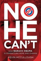Book Review : No He Can't; How Barack Obama is Dismantling Hope and Change